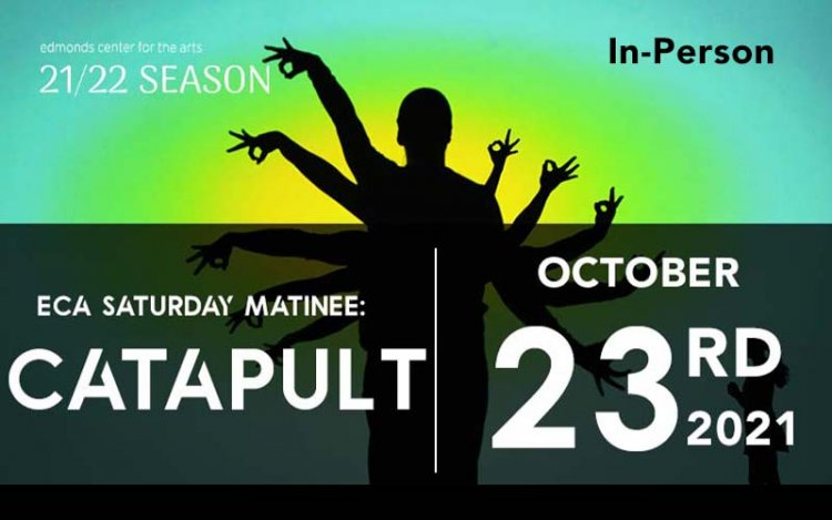 ECA Saturday Matinee: CATAPULT (IN-PERSON). Photo courtesy of Edmonds Center for the arts.